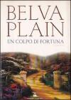 Un colpo di fortuna - Belva Plain, Doriana Comerlati, Giulio Lupieri