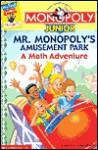 Monopoly Junior: Mr. Monopoly's Amusement Park: A Math Adventure - Jackie Glassman, Jim Talbot