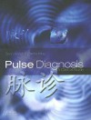 Pulse Diagnosis: A Clinical Guide - Sean Walsh, Emma King