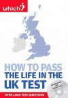 How To Pass The Life In The Uk Test: A Study Guide To British Citizenship With Interactive Cd Rom Containing Practice Tests (Which) - Richard Kelly