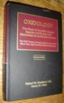 Oxidology the Study of Reactive Oxygen Species (Ros) and Their Metabolism in Health and Disease - Robert W. Bradford, Henry W. Allen