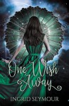 One Wish Away (Djinn Empire Book 1) - Ingrid Seymour