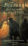 Aus meinem bunten Leben: Ein biographisches Lesebuch - Theodor Fontane, Gabriele Radecke, Walter Hettche