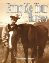 Bring Me Your Horses (Phonics And Friends, Level D: Phonics Storybook 4) - Shirleyann Costigan
