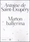Manon, Ballerina - Antoine de Saint-Exupéry