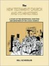 The New Testament Church & Its Ministries - Bill Scheidler, Kevin Conner, Frank Damazio