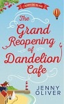 The Grand Reopening of Dandelion Cafe (Cherry Pie Island - Book 1) - Jenny Oliver