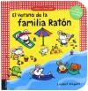 El verano de la familia Raton / Mause Family's summer (Juega Y Descubre / Play and Discover) (Spanish Edition) - Liesbet Slegers, Celia Turrion