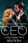 Getting Dirty with the CEO - Mia Sosa