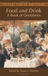Food and Drink: A Book of Quotations (Dover Thrift Editions) - Susan L. Rattiner