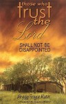 Those Who Trust the Lord Shall Not Be Disappointed - Peggy Joyce Ruth