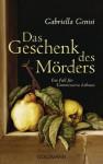 Das Geschenk des Mörders: Ein Fall für Commissaria Lobosco (German Edition) - Gabriella Genisi, Katharina Schmidt, Barbara Neeb