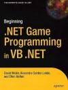 Beginning .NET Game Programming in VB .NET - David Weller, Alexandre Santos Lobao