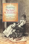Starring Madame Modjeska: On Tour in Poland and America - Beth Holmgren