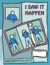 GROW: I Saw It Happen: A Child's Workbook About Witnessing Violence - Wendy Deaton, Kendall Johnson