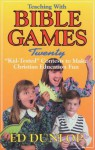 "Teaching with Bible Games: Twenty ""Kid-Tested"" Contests to Make Christian Education Fun - Ed Dunlop, Rhonda Wray"