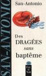 Des dragées sans baptême (San Antonio, #6) - San-Antonio