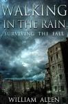 Walking in the Rain: Surviving the Fall - William Allen