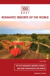 100 Best Romantic Resorts of the World, 5th - Katharine D. Dyson