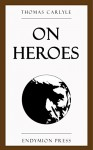 On Heroes - Thomas Carlyle