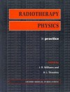 Radiotherapy Physics In Practice - J.R. Williams