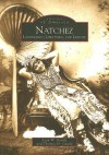 Natchez: Landmarks, Lifestyles, and Leisure - Joan W. Gandy, Thomas H. Gandy