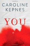 By Caroline Kepnes You: A Novel [Hardcover] - Caroline Kepnes