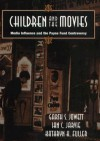 Children and the Movies: Media Influence and the Payne Fund Controversy - Garth S. Jowett, Kathryn H. Fuller, Ian C. Jarvie
