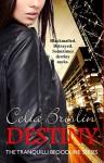 Destiny (Tranquilli Bloodline Book 2) - Celia Breslin