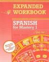 Expanded Workbook: Spanish for Mastery I - Jean-Paul Valette, Rebecca M. Valette