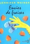 Envie de fraises - Jennifer Weiner, Laure Manceau
