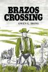 Brazos Crossing - Owen G. Irons