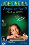 Angel or Not? Ohhh So Not!!! - Lori Diez, Liz Sembler, Ronderik Curtis