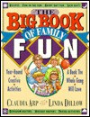 The Big Book of Family Fun: Year-Round Creative Activities - Claudia Arp, Linda Dillow