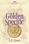 The Golden Specific - S.E. Grove