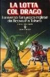 La lotta col drago. L'universo fantastico inglese da Beowulf a Tolkien - Carlo Pagetti