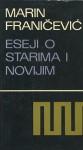 Eseji o starima i novijim - Marin Franičević