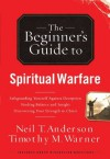 The Beginner's Guide to Spiritual Warfare - Neil T. Anderson, Timothy M. Warner