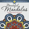 Beautiful Mandalas Coloring Book For Adults (Mandala Coloring and Art Book Series) - Coloring Therapist