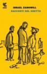 Racconti del ghetto - Israel Zangwill, Marta Navarra, Attilio Brilli