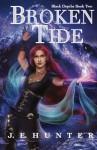 Broken Tide (Black Depths) (Volume 2) - J E Hunter