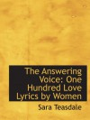 The Answering Voice: One Hundred Love Lyrics by Women - Sara Teasdale