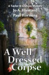 A Well Dressed Corpse (A Taylor & Graham Mystery Book 8) - Jo Hiestand, Paul Hornung