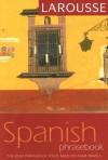 Larousse Spanish Phrasebook - Larousse, Jose A. Galvez, Andrew Hastings, Larousse