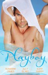 To Tame The Playboy/The Playboy Of Pengarroth Hall/A Night With The Society Playboy/Playboy Boss, Pregnancy Of Passion - Susanne James, Ally Blake, Kate Hardy