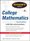 Schaum's Outline of College Mathematics, Fourth Edition (Schaum's Outline Series) - Frank Ayres Jr., Philip Schmidt