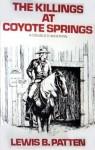 The Killings At Coyote Springs - Lewis B. Patten