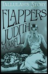Tallulah's Story (Flappers Book 4) - Judith Mackrell