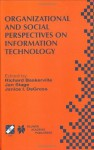 Organizational and Social Perspectives on Information Technology (IFIP Advances in Information and Communication Technology) - Richard Baskerville, Jan Stage, Janice I. DeGross