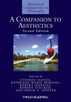 A Companion to Aesthetics - Stephen Davies, Kathleen Marie Higgins, Robert Hopkins, Robert Stecker